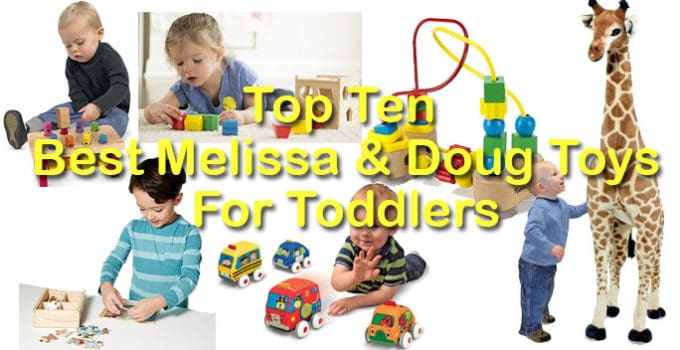 Top Ten Best Melissa Doug Toys For Toddlers